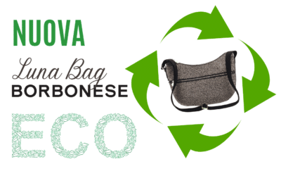 Borbonese: la Luna Bag diventa ECOsostenibile e aiuta l'ambiente