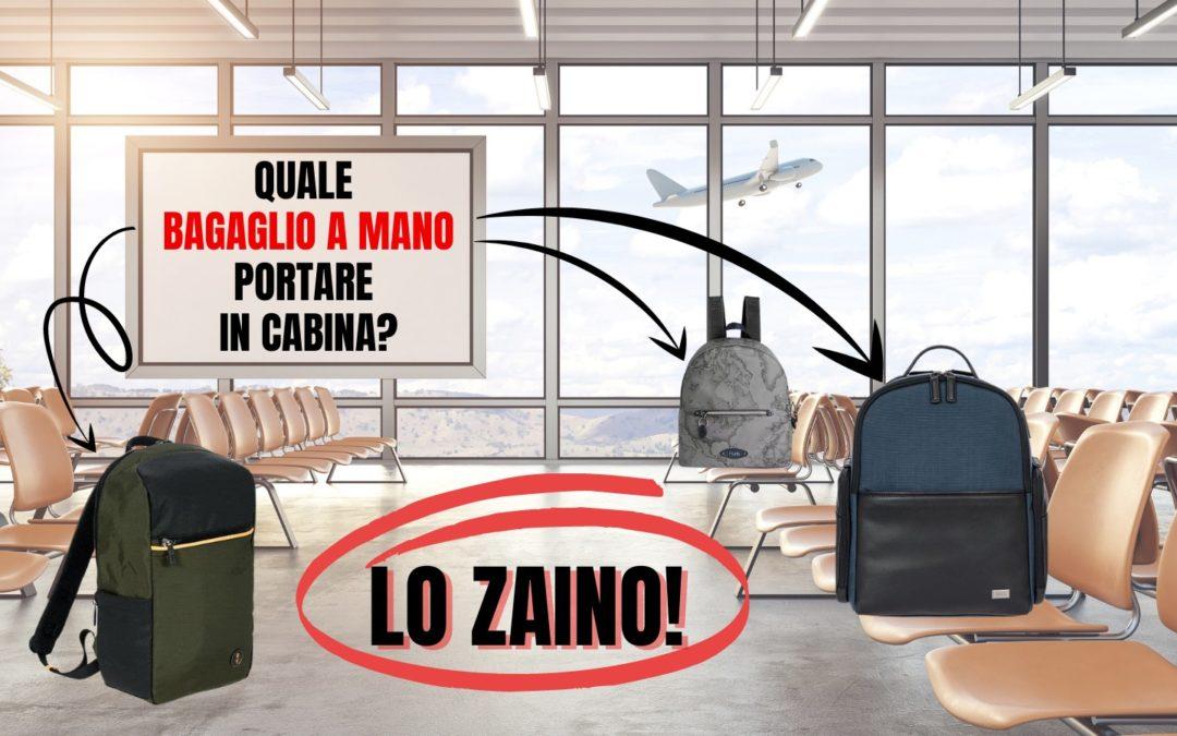 Qual è il bagaglio a mano ideale per viaggiare in aereo questa estate? Lo zaino!